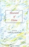 Measures of home: Poems  by  Leela Gandhi