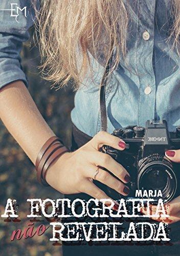 A FOTOGRAFIA NÃO REVELADA  by  Estórias da Marja