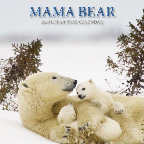 Mama Bear 2009 Polar Bear Calendar  by  Thomas Kokta