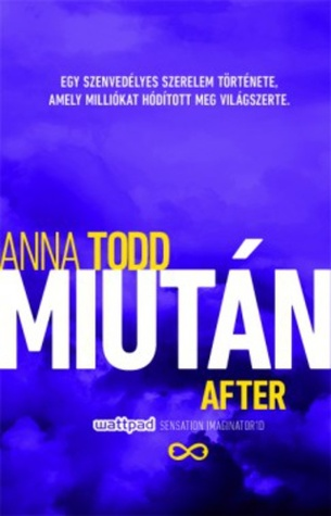 After - Miután (Miután, #1) Anna Todd