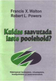 Kuidas saavutada laste poolehoid  by  Robert L. Powers, Francis X. Walton