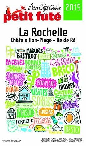 La Rochelle 2015 Petit Futé (avec photos et avis des lecteurs) Collectif
