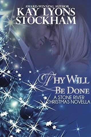 Thy Will Be Done Kay Lyons Stockham