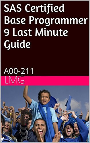 SAS Certified Base Programmer 9 Last Minute Guide: A00-211  by  LMG