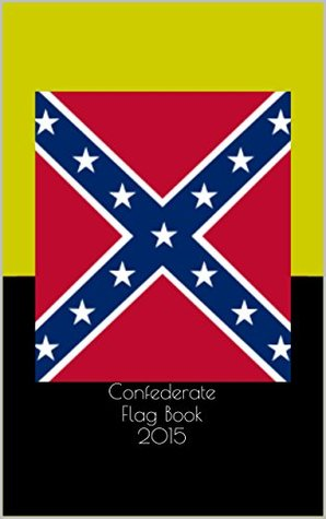 Confederate Flag Book 2015: Internet Responds  by  Greg Newman