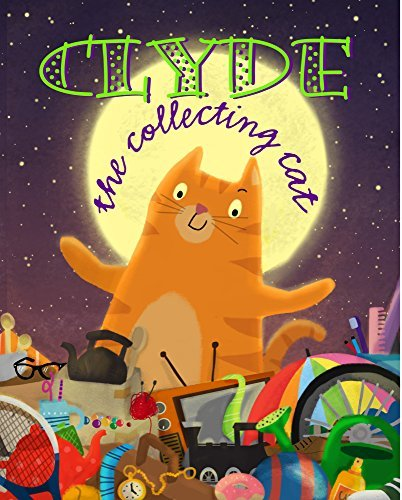 Clyde The Collecting Cat  by  Yvon Douran
