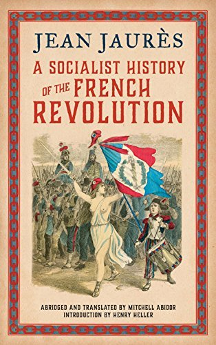 A Socialist History of the French Revolution Jean Jaurès