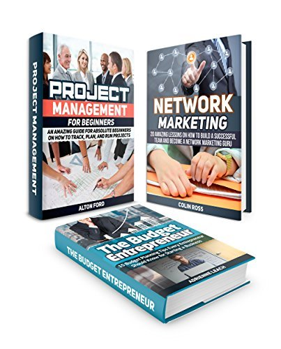 Profit Making Box Set: 20 Amazing Lessons About Network Marketing Online, 15 Budget Planning Tips Every Budget Entrepreneur Should Know And A Great Project ... Management, Project Management books) Alton Ford