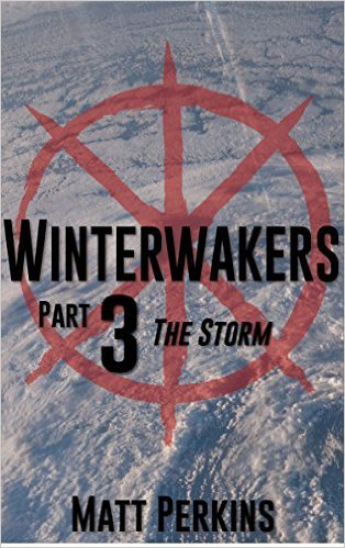 Winterwakers Part 3: The Storm  by  Matt Perkins