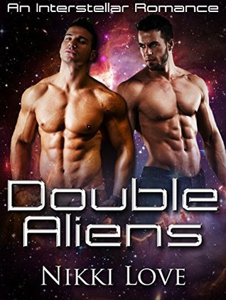 Romance: Menage: Double Aliens (Bisexual MMF Menage Romance) (Gay Romance) (Gay Fiction Romance MM) (New Adult Contemporary Romance Short Stories) Nikki Love
