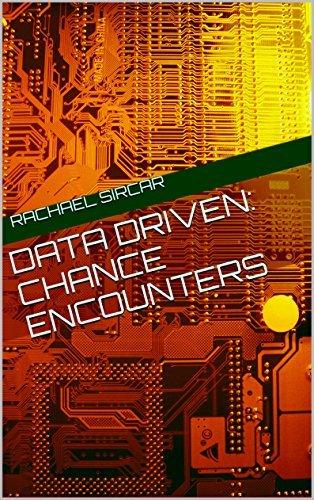 Data Driven: Chance Encounters Rachael Sircar