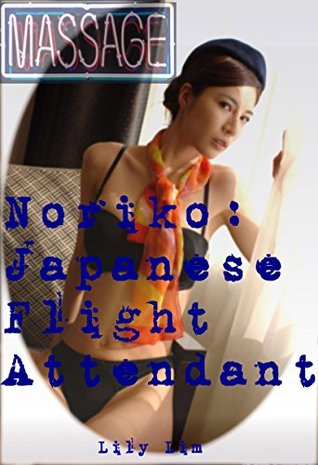 Noriko: Japanese Flight Attendant (Lilys Erotic Asian Massage Parlor Book 3)  by  Lily Lim
