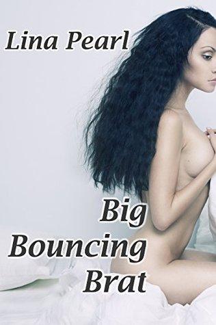 Big Bouncing Brat Lina Pearl
