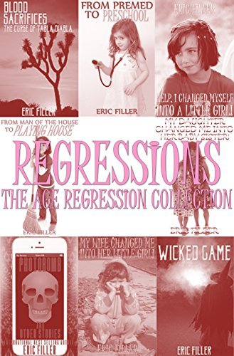 Regressions: The Age Regression Collection Eric Filler