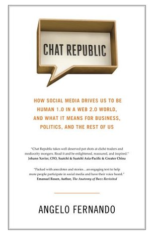 Chat Republic: How Social Media Drives Us to be Human 1.0 in a Web 2.0 World  by  Angelo Fernando