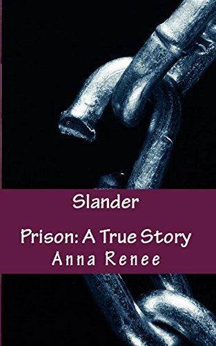 Slander (Prison: A True Story Book 2)  by  Anna Renee