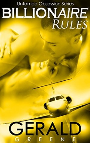 Billionaire Rules: Genevieve Goes to India. (Billionaire Untamed Obsession, Book 6) Gerald Greene