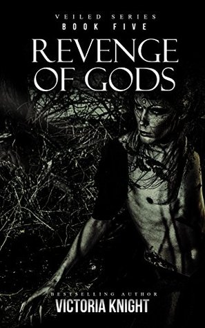 Revenge of Gods: A Paranormal Vampire Romance Thriller (Veiled Book 5)  by  Victoria Knight