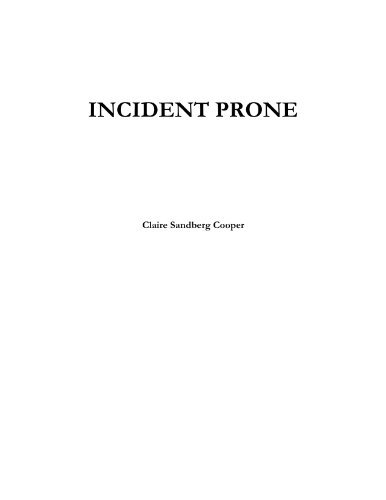 Incident Prone  by  Claire Cooper