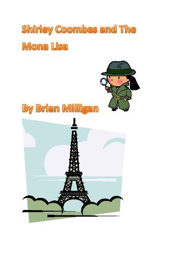 Shirley Coombes and The Mona Lisa (Shirley Coombes Mysteries Book 3) Brian Milligan