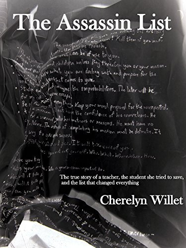 The Assassin List: A teacher, the student she tried to save, and the list that changed everything  by  Cherelyn Willet