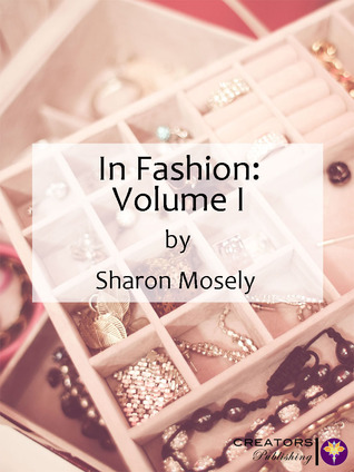 In Fashion: Volume I  by  Sharon Mosley