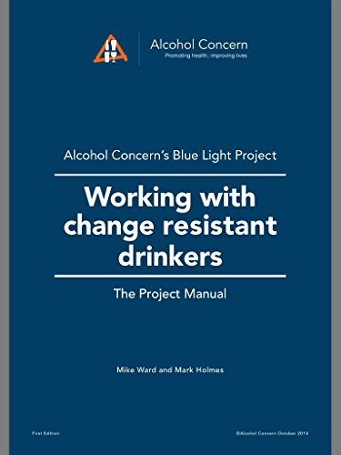 Working with change resistant drinkers: Alcohol Concerns Blue Light Project Mike Ward