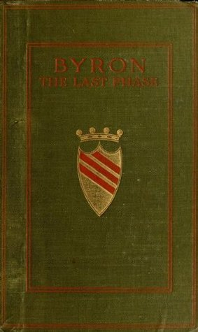 Byron: The Last Phase  by  Richard Edgcumbe