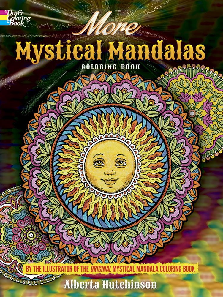 More Mystical Mandalas Coloring Book:  by  the Illustrator of the Original Mystical Mandala Coloring Book by Alberta Hutchinson