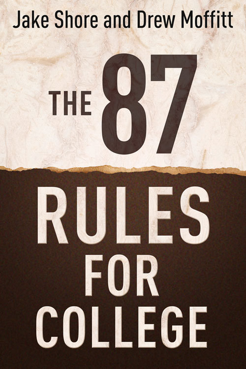 The 87 Rules for College Jake Shore