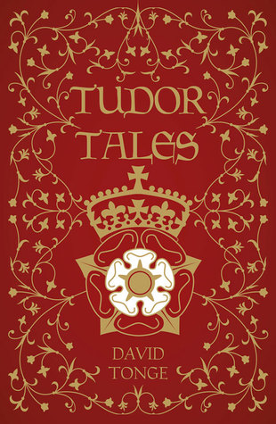 Tudor Tales  by  Dave Tonge