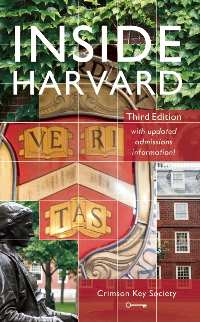 Inside Harvard: A Student-Written Guide to the History and Lore of Americas Oldest University  by  Crimson Key Society