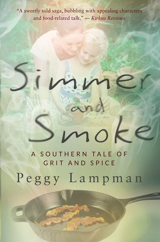 Simmer and Smoke: A Southern Tale of Grit and Spice Peggy Lampman
