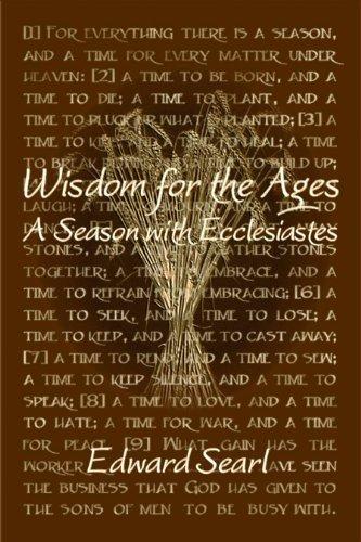 Wisdom for the Ages: A Season with Ecclesiastes Edward Searl
