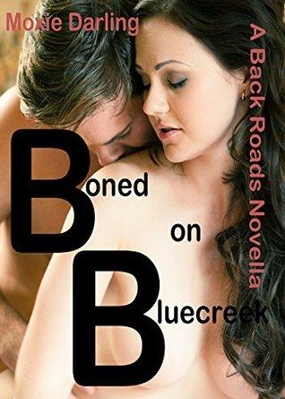 Boned On Bluecreek (Back Roads, #2) Moxie Darling