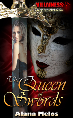 The Queen of Swords (Villainess #1)  by  Alana Melos