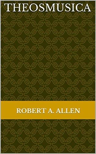 THEOSMUSICA Robert A. Allen