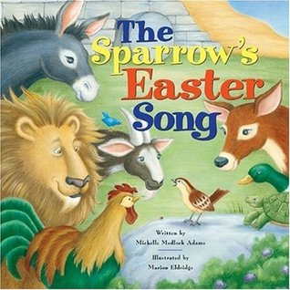 The Sparrows Easter Song  by  Michelle Adams