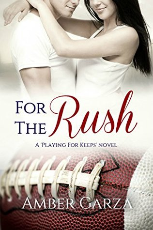 For the Rush (Playing for Keeps Book 3)  by  Amber Garza