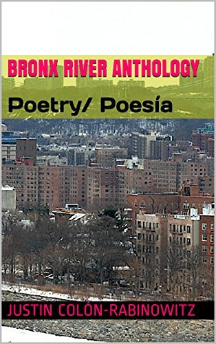BRONX RIVER ANTHOLOGY: Poetry/ Poesía Justin colón-rabinowitz
