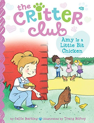 Amy Is a Little Bit Chicken (The Critter Club Book 13)  by  Callie Barkley