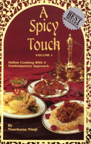 A Spicy Touch, Vol. 1: Indian Cooking with a Contemporary Approach  by  Noorbanu Nimji