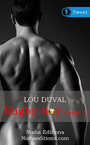 Rugby boy - Tome 1 [Sweet]  by  Duval Lou