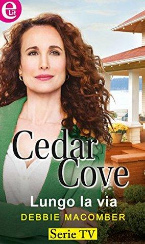 Lungo la via - Cedar Cove  by  Debbie Macomber