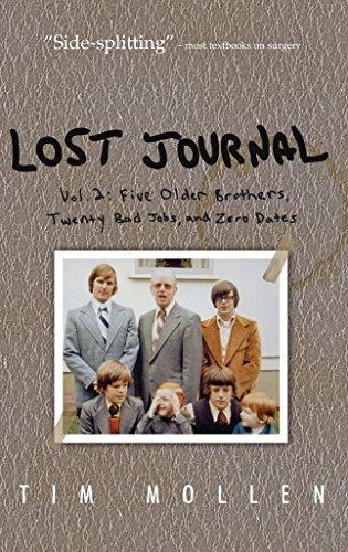 Lost Journal Vol. 2: Five Older Brothers, Twenty Bad Jobs, and Zero Dates  by  Tim Mollen