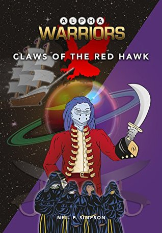 Alpha Warriors - Claws Of The Red Hawk Neil P. Simpson