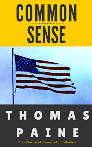 Common Sense: Color Illustrated, Formatted for E-Readers Thomas Paine