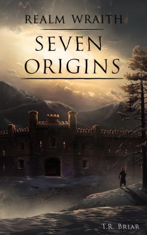 Seven Origins  by  T.R. Briar