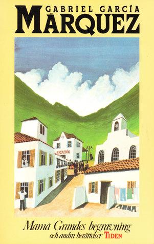Mamá Grandes bergravning och andra berättelser Gabriel García Márquez