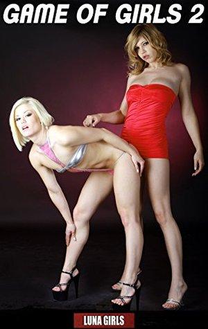 GAME OF GIRLS 2 (Full nudity Sex Pictures Uncensored Book ) Sex Bilder Sexy Frauen: Sex Bilder für Erwachsene! Völlig nackt! Unzensierte Nackt! Striptease ... Fotos! Aktfotografie (Luna Girls)  by  Luna Girls